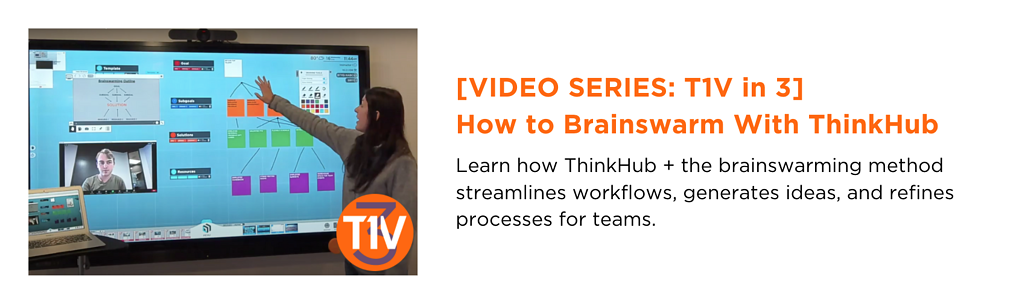 T1V-in-3-Video-Series-how-to-brainswarm-with-thinkhub-newsletter-blog-image