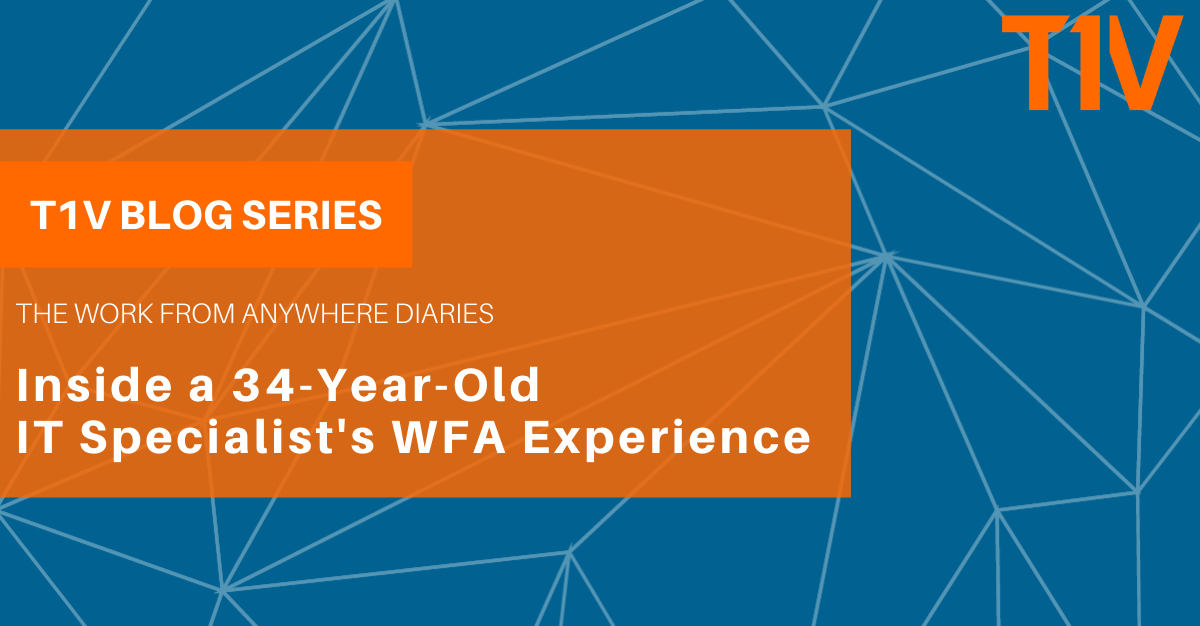 T1V-blog-series-the-work-from-anywhere-diaries-inside-a-34-year-old-IT-specialists-wfa-experience-blog-image-Linkedin-Facebook