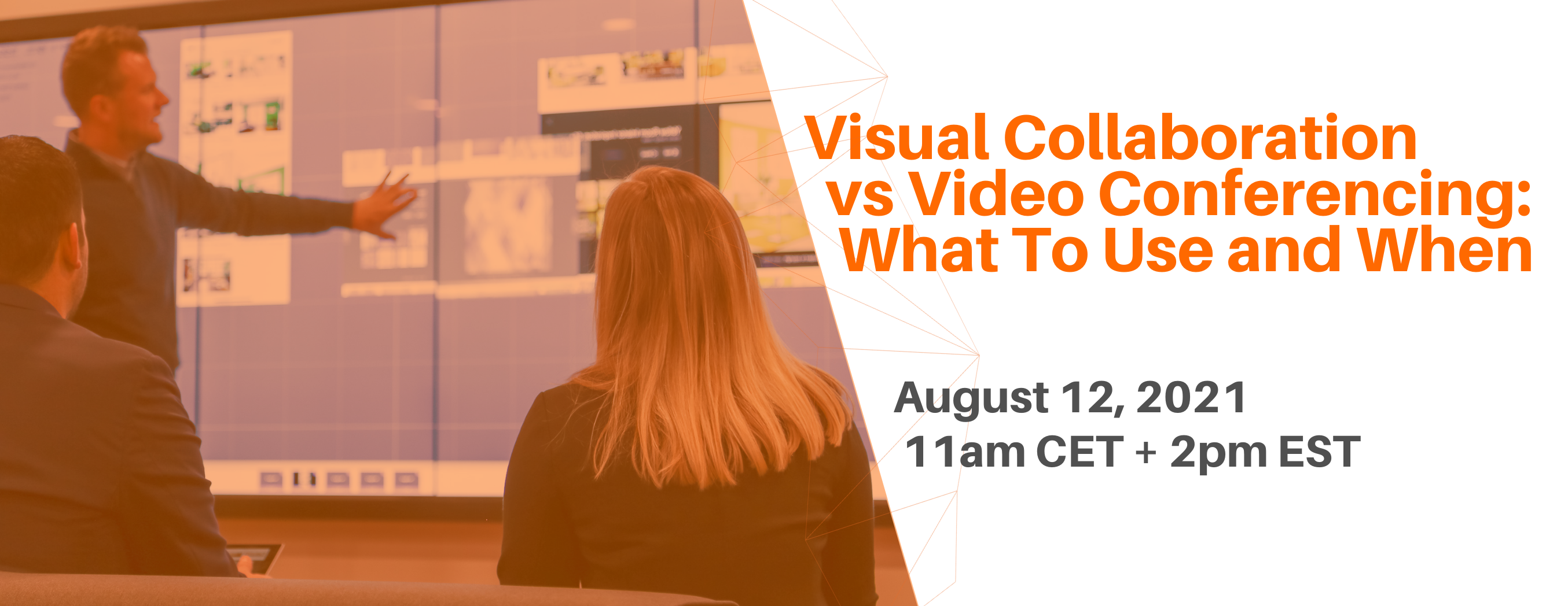T1V-Visual-Collaboration-vs-Vide-Conferencing-What-To-Use-and-When-Webinar-08-12-21-Email